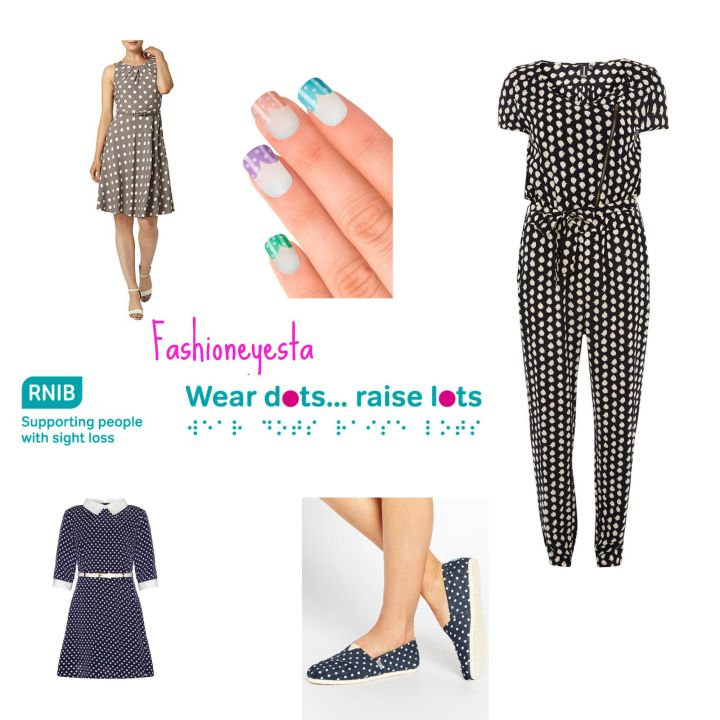 Fashioneyesta's Top Dotty Fashion Picks For RNIB's Wear Dots for Lots Campaign #WearDots